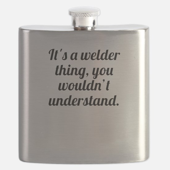 Its A Welder Thing Flask