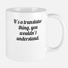 Its A Translator Thing Mugs