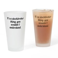 Its A Stockbroker Thing Drinking Glass