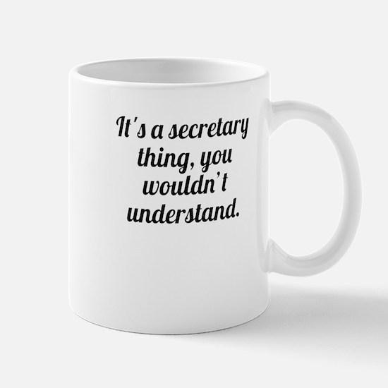 Its A Secretary Thing Mugs
