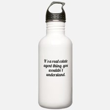 Its A Real Estate Agent Thing Water Bottle