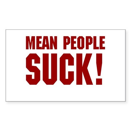 Mean People Suck! Rectangle Sticker