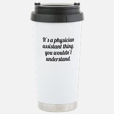 Its A Physician Assistant Thing Travel Mug