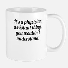 Its A Physician Assistant Thing Mugs