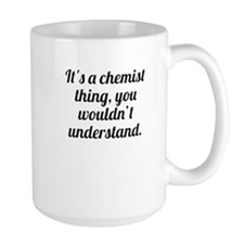 Its A Chemist Thing Mugs