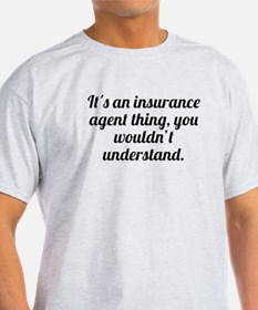 Its An Insurance Agent Thing T-Shirt