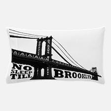 NO SLEEP TILL BROOKLYN Pillow Case