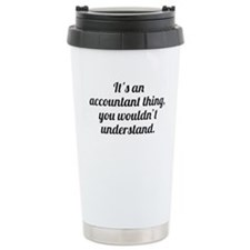 Its An Accountant Thing Travel Mug