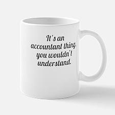 Its An Accountant Thing Mugs