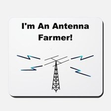 I'm An Antenna Farmer Mousepad