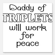 """Daddy of triplets Square Car Magnet 3"""" x 3"""""""