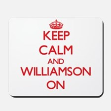 Keep Calm and Williamson ON Mousepad