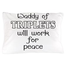 Daddy of triplets Pillow Case
