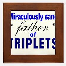 Triplets father still sane Framed Tile