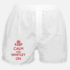 Keep Calm and Whitley ON Boxer Shorts