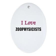 I Love ZOOPATHOLOGISTS Oval Ornament
