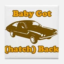 Baby Got (hatch) Back Tile Coaster