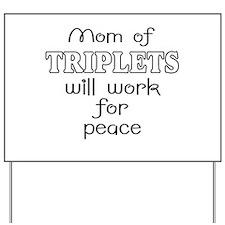 Mom of triplets Yard Sign