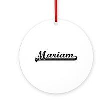 Mariam Classic Retro Name Design Ornament (Round)