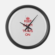 Keep Calm and Travis ON Large Wall Clock
