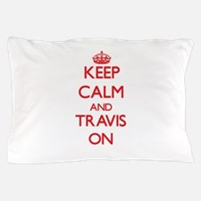 Keep Calm and Travis ON Pillow Case