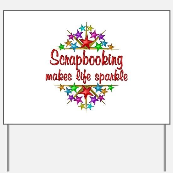 Scrapbooking Sparkles Yard Sign