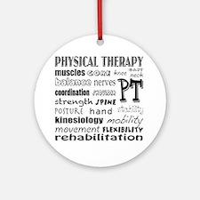 Unique Physical therapist Round Ornament