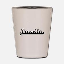 Priscilla Classic Retro Name Design Shot Glass