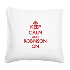 Keep Calm and Robinson ON Square Canvas Pillow