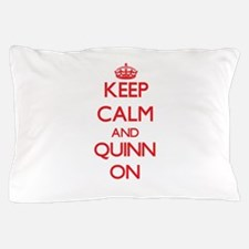 Keep Calm and Quinn ON Pillow Case