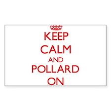 Keep Calm and Pollard ON Decal