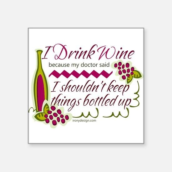 I Drink Wine Funny Quote Sticker