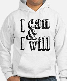 I can and I will Hoodie