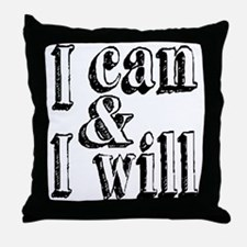 I can and I will Throw Pillow