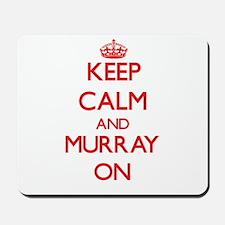 Keep Calm and Murray ON Mousepad