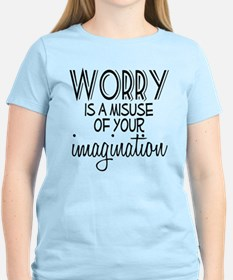 Worry Misuse Imagination T-Shirt
