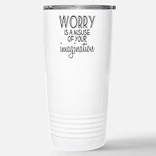Worry Misuse Imaginatio Travel Mug