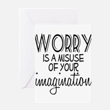 Worry Misuse Imagination Greeting Card