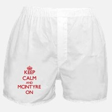 Keep Calm and Mcintyre ON Boxer Shorts