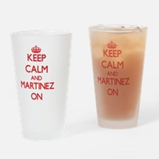 Keep Calm and Martinez ON Drinking Glass