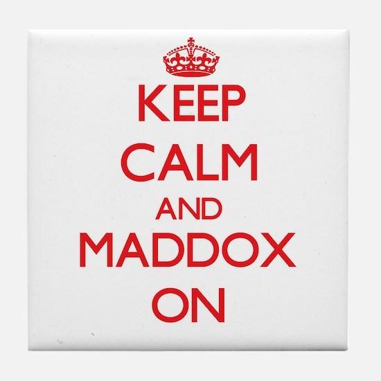 Keep Calm and Maddox ON Tile Coaster