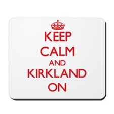 Keep Calm and Kirkland ON Mousepad