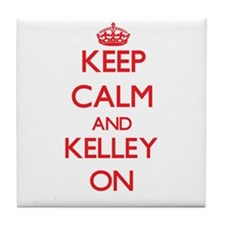 Keep Calm and Kelley ON Tile Coaster
