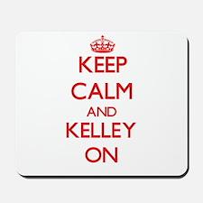 Keep Calm and Kelley ON Mousepad