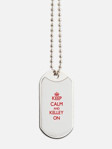 Keep Calm and Kelley ON Dog Tags