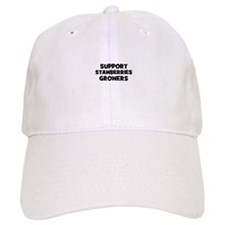 support stawberries growers Baseball Cap