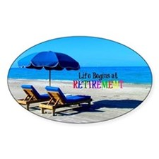 Life Begins at Retirement - At the  Decal