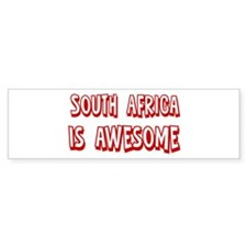 South Africa is awesome Bumper Bumper Sticker