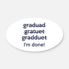 I'm Done! Oval Car Magnet