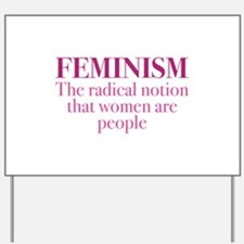 Feminism Yard Sign